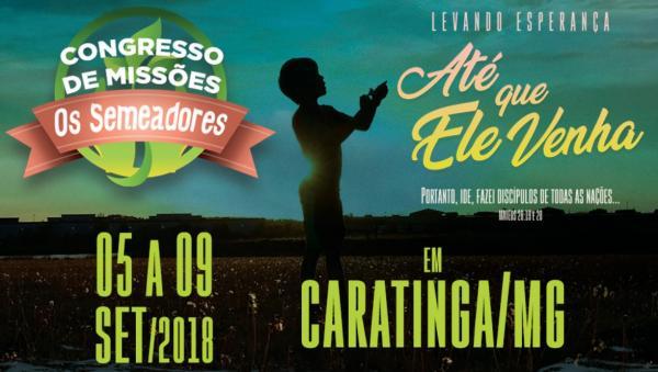 Um dos maiores eventos de missões de Minas Gerais irá acontecer nos 05 à 09 de setembro em Caratinga. Os Semeadores estão promovendo mais uma edição do evento que atrai milhares de fiéis. (Foto/Divulgação)