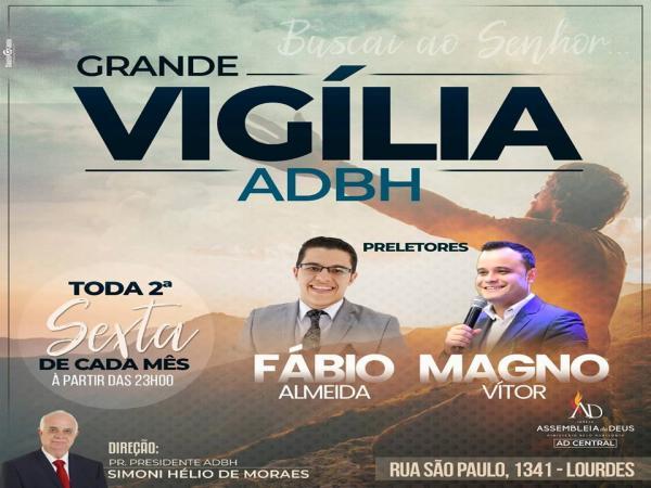 Assembleia de Deus de Belo Horizonte realiza Vigília